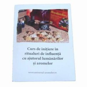 Curs de inițiere în ritualuri de influență cu ajutorul lumânărilor și aromelor – broșură explicativă